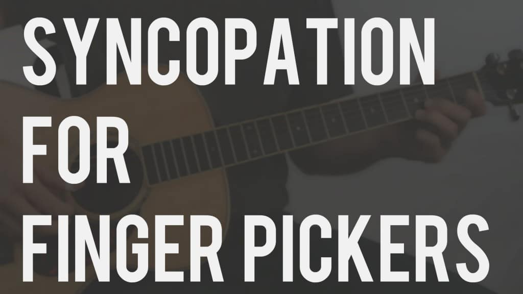 Syncopation:  The What and How for Fingerpickers | TB121