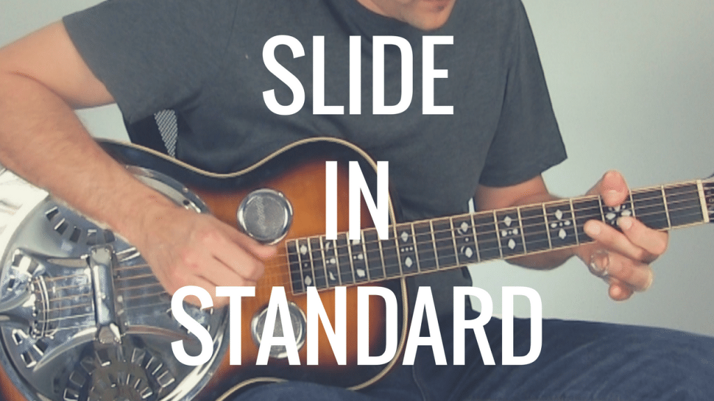 Why You Should Learn Slide Guitar in Standard Tuning