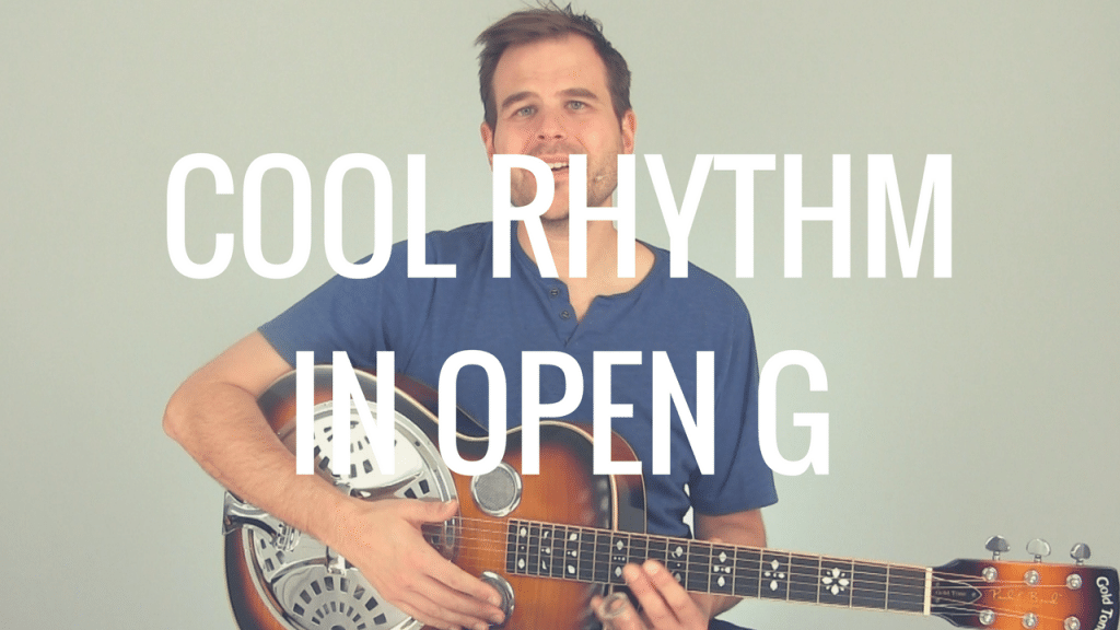 How to Play a Cool Rhythm in Open G Tuning