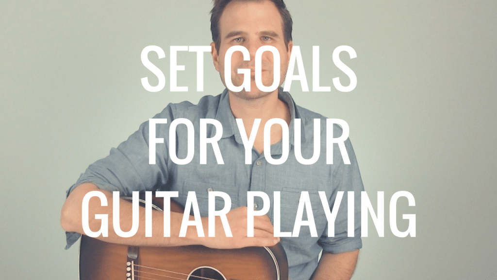 How to Set Goals on the Guitar