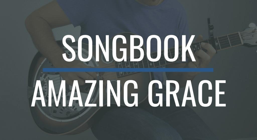 Songbook:  Amazing Grace